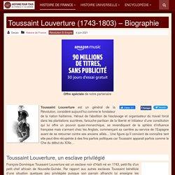 Toussaint Louverture (1743-1803) – Biographie
