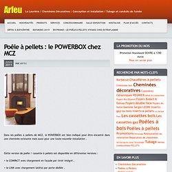 La Louvière : le foyer poêle à pellets encastrable Powerbox chez MCZ