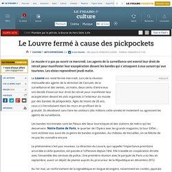 Le Louvre fermé à cause des pickpockets