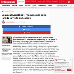 Louvre d'Abu Dhabi: moments de gêne lors de la visite de Macron
