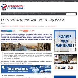 Le Louvre invite trois YouTubeurs – épisode 2