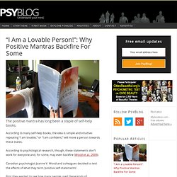 """""""I Am a Lovable Person!"""": Why Positive Mantras Backfire For Some"""