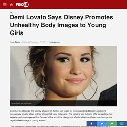 Demi Lovato Says Disney Promotes Unhealthy Body Images to Young Girls