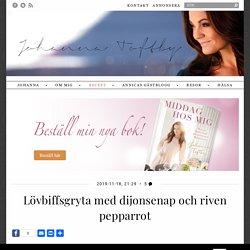 Lövbiffsgryta med dijonsenap och riven pepparrot - Johanna Toftby