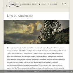 Love vs. Attachment - Jack Kornfield
