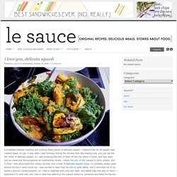 i love you, delicata squash : LeSauce