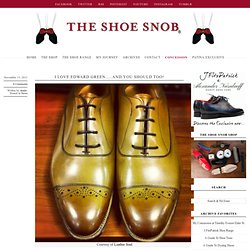 I Love Edward Green…..And You Should Too! – The Shoe Snob Blog