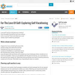For The Love Of Golf: Exploring Golf Vacationing