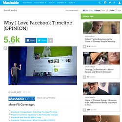 Why I Love Facebook Timeline [OPINION]