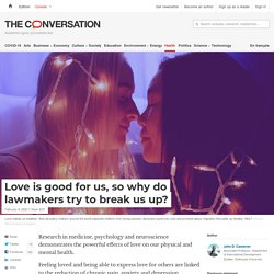 Love is good for us, so why do lawmakers try to break us up?