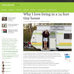 Why I love living in a 14 foot tiny house - Wellspring Blog