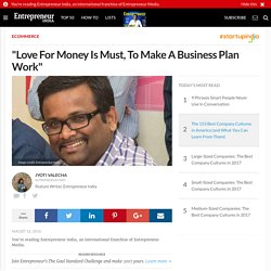"""Love For Money Is Must, To Make A Business Plan Work"""
