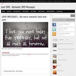 Love SMS - Romantic SMS Messages : LOVE MESSAGES , the most romantic text ever sent