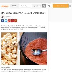 If You Love Sriracha, You Need Sriracha Salt