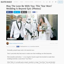 May The Love Be With You: This 'Star Wars' Wedding Is Beyond Epic