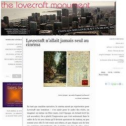 The Lovecraft Monument : Lovecraft n'allait jamais seul au cinéma