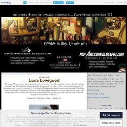 Luna Lovegood - Fabriquez des objets Harry Potter