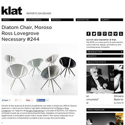 Diatom Chair, Moroso Ross Lovegrove Necessary #244