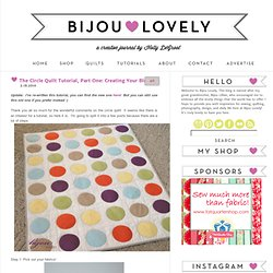 bijou lovely: the circle quilt tutorial, part one: creating your blocks.