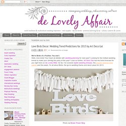 de Lovely Affair: Love Birds Decor: Wedding Trend Predictions for 2013 by Art Deco Gal