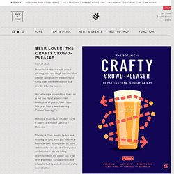 Beer Lover: The Crafty Crowd-Pleaser - Botanical