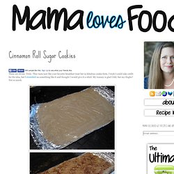 Mama Loves Food!: Cinnamon Roll Sugar Cookies