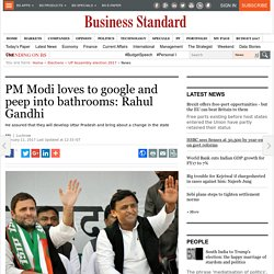 PM Modi loves to google and peep into bathrooms: Rahul Gandhi