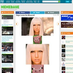 Gaga Loves the Minecraft