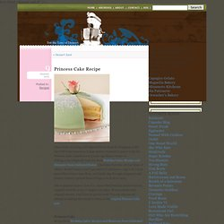 For the Love of Dessert » Blog Archive » Princess Cake Recipe