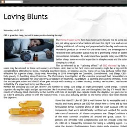 Loving Blunts: CBD is great for sleep, but will it make you tired during the day?