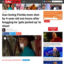 Gun-loving Florida mom shot by 4-year-old son hours after bragging he 'gets jacked up' to shoot