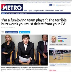 'Fun-loving team player': The buzzwords you must delete from your CV