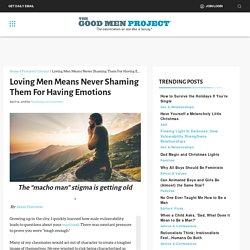 Loving Men Means Never Shaming Them For Having Emotions