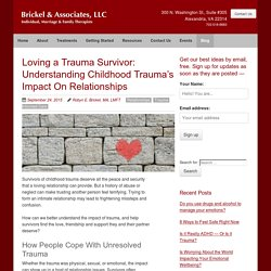 Loving a Trauma Survivor: Trauma's Impact on Relationships