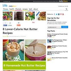 8 Low-Calorie Nut Butter Recipes