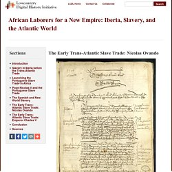 The Early Trans-Atlantic Slave Trade: Nicolas Ovando · African Laborers for a New Empire: Iberia, Slavery, and the Atlantic World