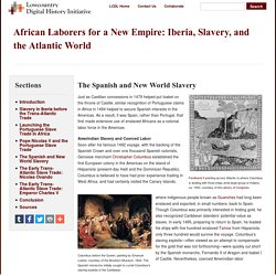 The Spanish and New World Slavery · African Laborers for a New Empire: Iberia, Slavery, and the Atlantic World