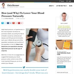 How (and Why) To Lower Your Blood Pressure Naturally