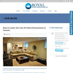 How to Lower the Cost Of Home Renovations in Toronto