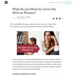 What do you Mean by Lower Sex Drive in Women? - Royal Indulgence - Medium