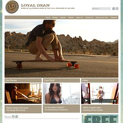 Loyal Dean Longboards - Products