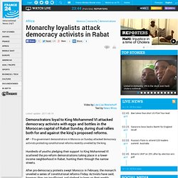 Monarchy loyalists attack democracy activists in Rabat - MOROCCO