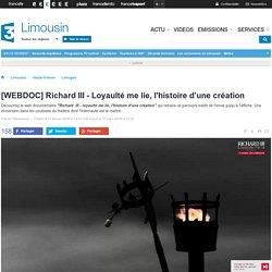 [WEBDOC] Richard III - Loyaulté me lie, l'histoire d'une création - France 3 Limousin