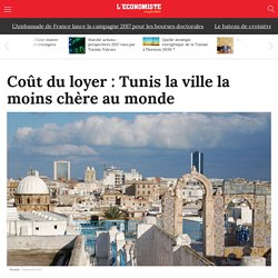 Coût du loyer : Tunis la ville la moins chère du monde