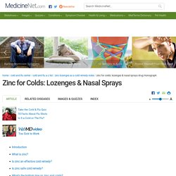 Zinc for Colds: Lozenges & Nasal Sprays: Drug Facts, Side Effects and Dosing