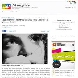 LSDmagazine – Dieci domande all'attrice Bianca Nappi. Dal teatro al grande schermo