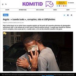Angola : Luandaleaks, corruption, sida et LGBTphobies, par Régis Samba-Kounzi