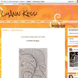 LuAnn Kessi: Feathers.....Tight and Loose