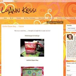 LuAnn Kessi: Quilted Zipper Bag......Tutorial