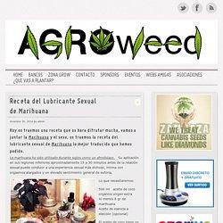 AgroWeed Receta del Lubricante Sexual de Marihuana